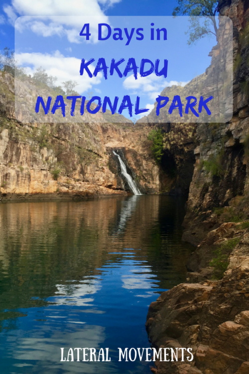 4 Day Itinerary for Kakadu National Park: Lateral Movements blog